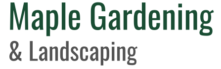 Maple Gardening & Landscaping